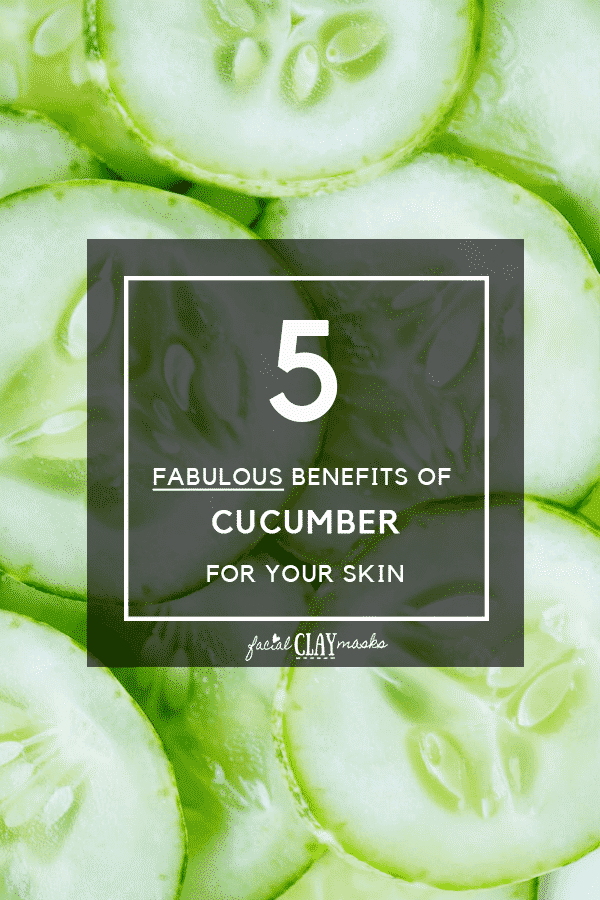 Cucumber Face Mask Benefits for your Skin