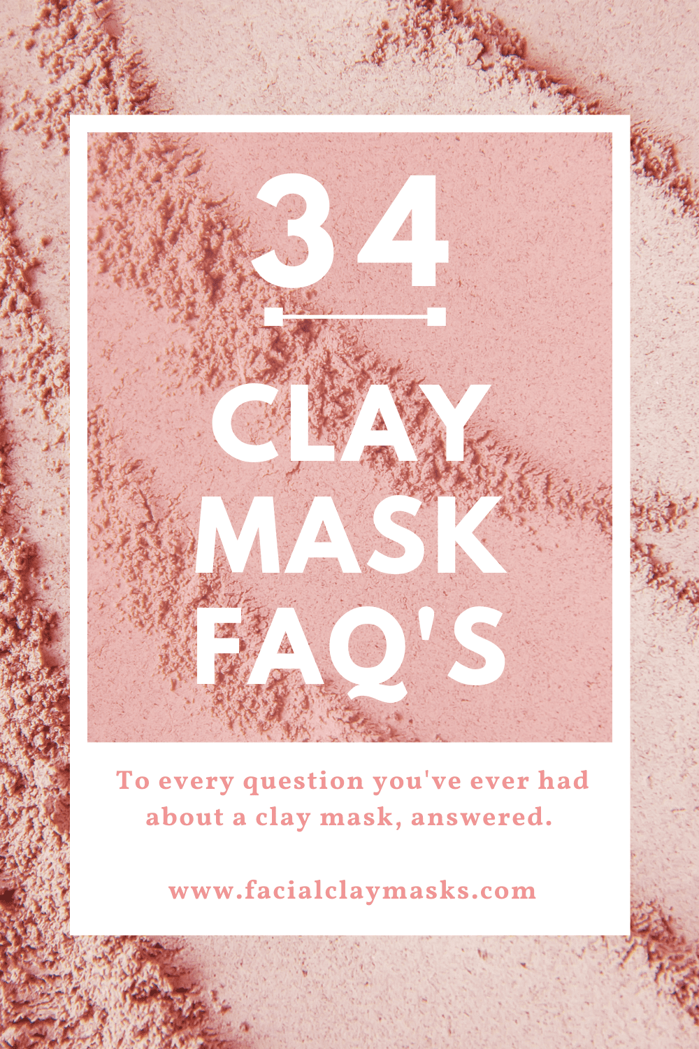 Clay Masks FAQ: Answers to every Clay Mask Question you have! 1