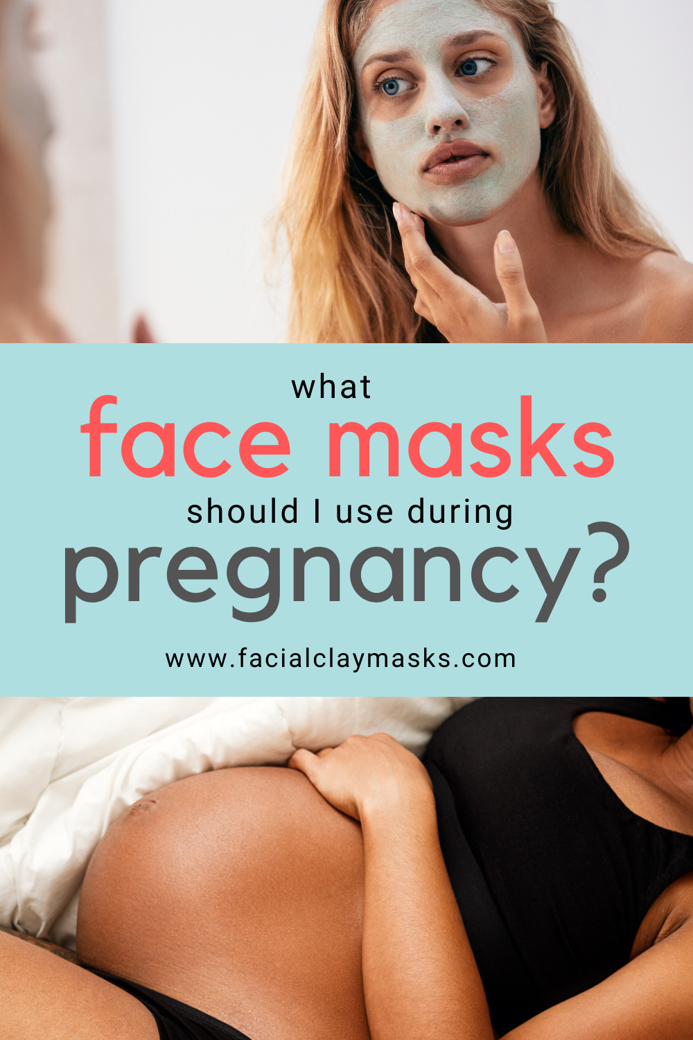 Are clay masks safe during pregnancy? 2
